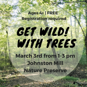 Get Wild! with Trees @ Johnston Mill Nature Preserve | Chapel Hill | North Carolina | United States